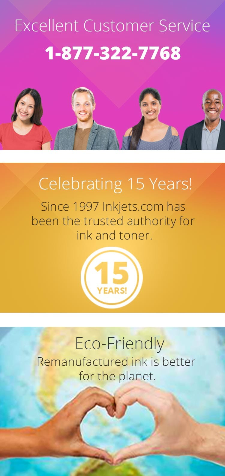 Excellent Customer Service. Celebrating 15 Years! Eco Friendly.